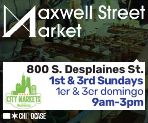Maxwell Street Market - 9 a.m. to 3 p.m. first and third Sundays